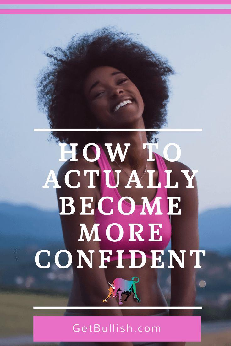How to become more confident by Jen Dziura of Get Bullish #confidence #bosslady #ladyboss #girlboss #getbullish #ballsy #career #life