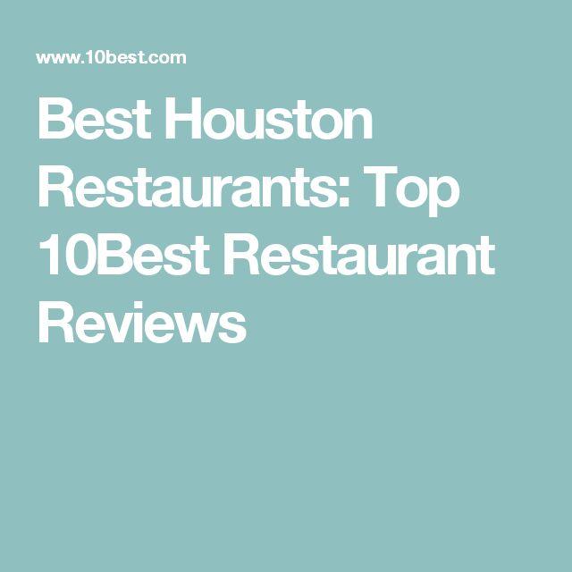 Best Houston Restaurants: Top 10Best Restaurant Reviews