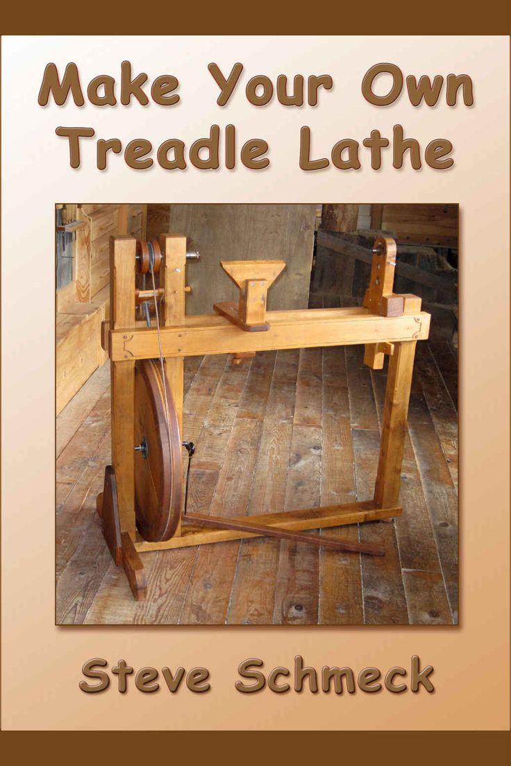 Amazoncom Make Your Own Treadle Lathe eBook Steve