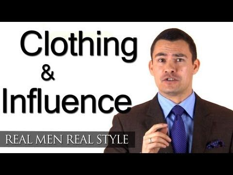 Men's Clothing And Influence - How A Man's Clothes Affects Others - Male Style Advice