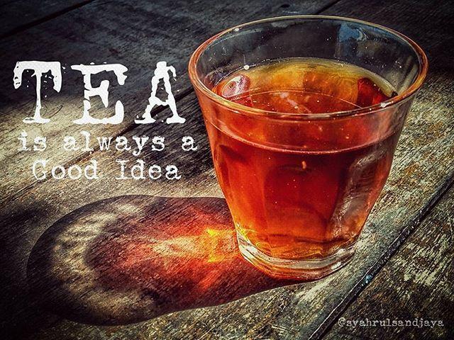 Tea is always a good idea  Goodmorning @instagram  ers  #mobilephotography  #xiaomiredmi2  #xiaomiredmi2prime #tea #quotes