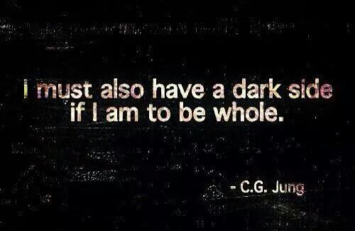 I must also have a dark side if i am to be whole - Jung #quotes