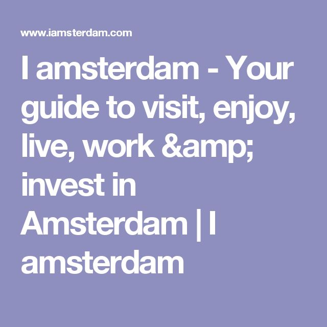 I amsterdam - Your guide to visit, enjoy, live, work & invest in Amsterdam | I amsterdam