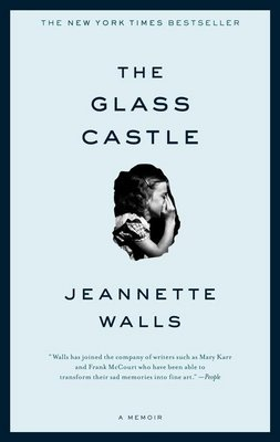 The Glass Castle-everyone should read this book.