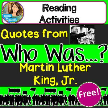 Who was Martin Luther King, Jr?  Engage students with this set of quote cards for Who Was Martin Luther King, Jr.? These 7 quote cards each have a quote from the book. Use them as discussion starters or  writing prompts. Have students respond to all 7...or a smaller selection.