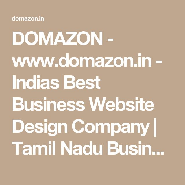 DOMAZON - www.domazon.in - Indias Best Business Website Design Company | Tamil Nadu Business Website Builder| Erode Business Website Templates  | E-Commerce Business Websites in Erode - Tamil Nadu - India | www.domazon.in