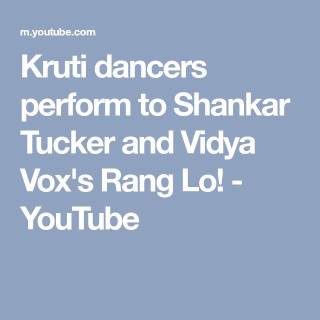 Kruti dancers perform to Shankar Tucker and Vidya Vox's Rang Lo! - YouTube