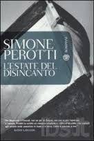 L'Estate del disincanto, Simone Perotti, 2008, Bompiani