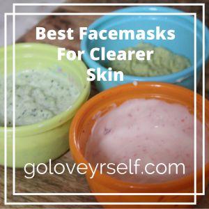BEST facemasks for clearer skin! | goloveyrself.com