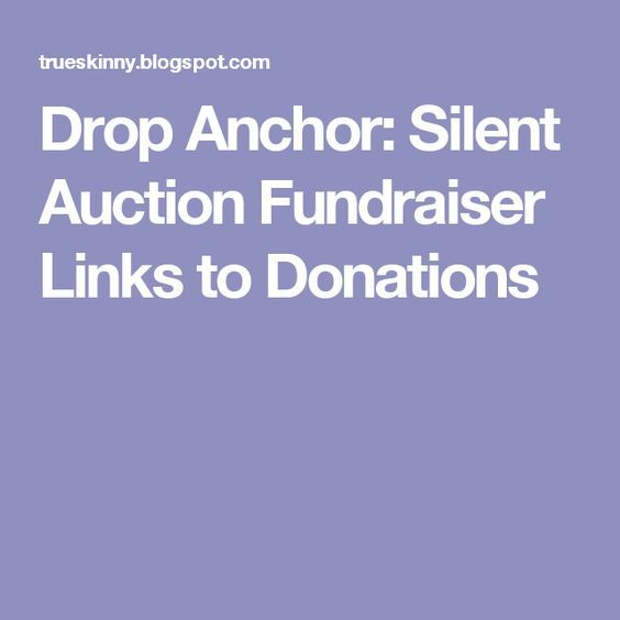 Drop Anchor: Silent Auction Fundraiser Links to Donations