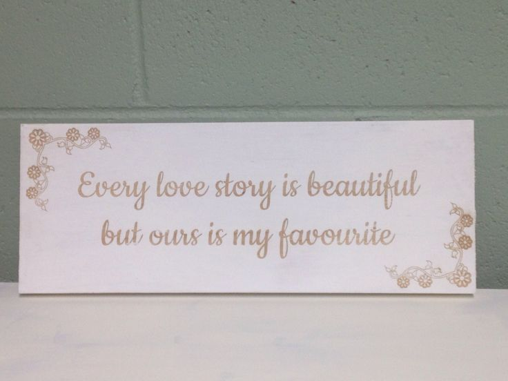 Every Love Story is Beautiful  Laser Engraved Wooden Sign  Perfect for your wedding day ❤️