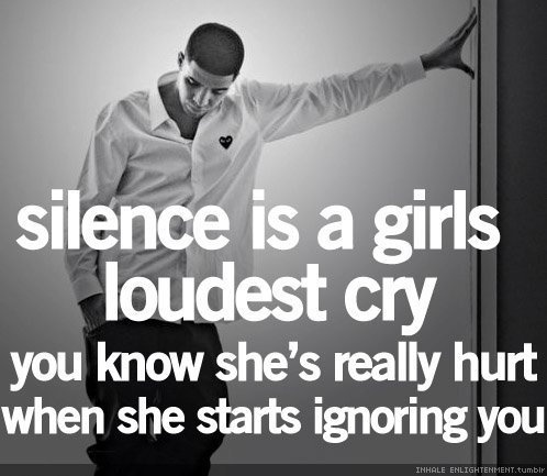 silence: Loudest Cry, Drakequot, Girls Generation, Sotrue, Drake Quotes, Girls Loudest, Silence, So True, True Stories