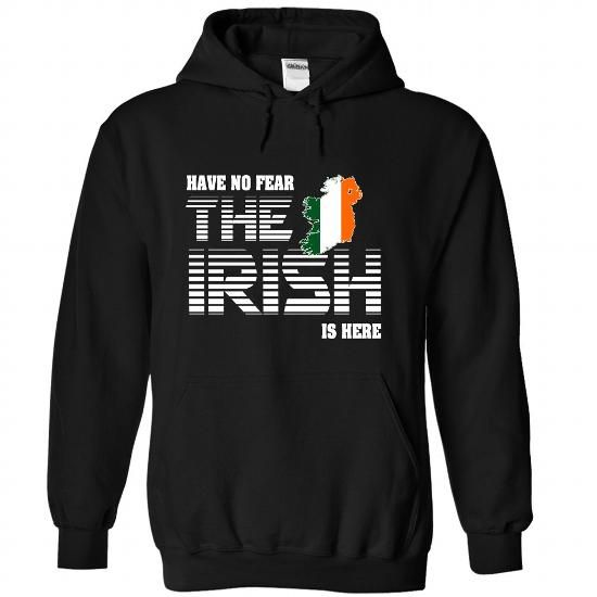 Have no fear Irish is here T Shirts, Hoodies. Get it here ==► https://www.sunfrog.com/LifeStyle/Have-no-fear-Irish-is-here-4956-Black-Hoodie.html?41382 $39.99