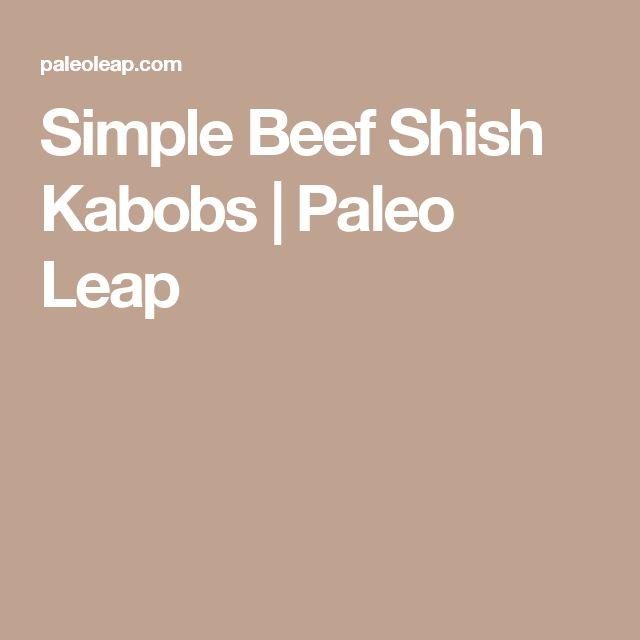 Simple Beef Shish Kabobs | Paleo Leap