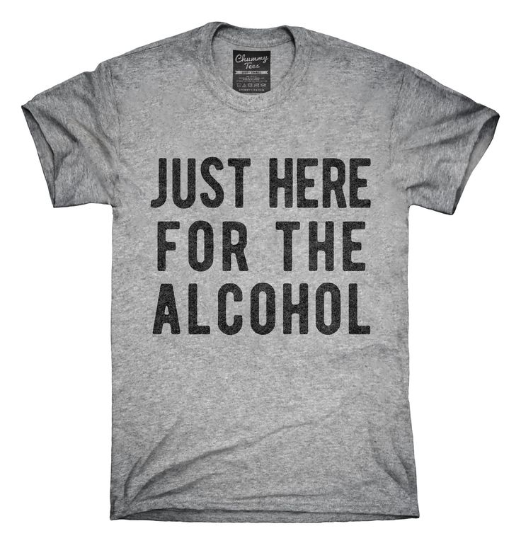 You can order this Just Here For The Alcohol t-shirt design on several different sizes, colors, and styles of shirts including short sleeve shirts, hoodies, and tank tops.  Each shirt is digitally printed when ordered, and shipped from Northern California.