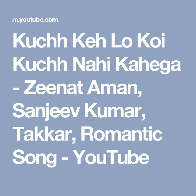 Kuchh Keh Lo Koi Kuchh Nahi Kahega - Zeenat Aman, Sanjeev Kumar, Takkar, Romantic Song - YouTube