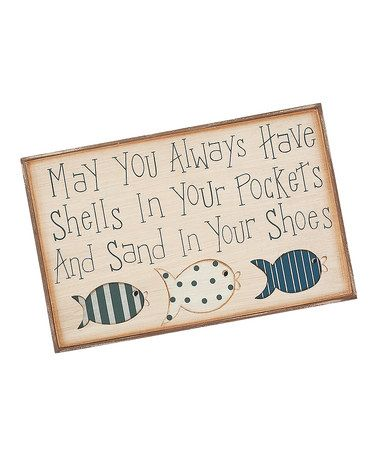 Take a look at this Cream & Blue 'Shells in Your Pockets' Sign by Collins on #zulily today!