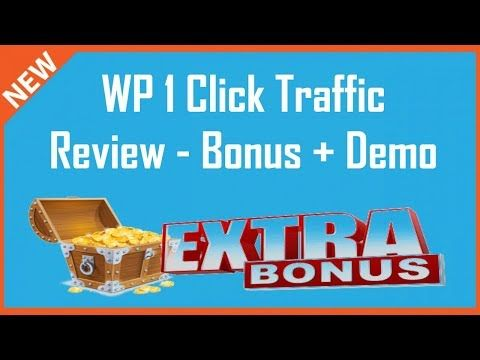 WP 1 Click Traffic Review | WP 1 Click Traffic Bonus + Demo - YouTube