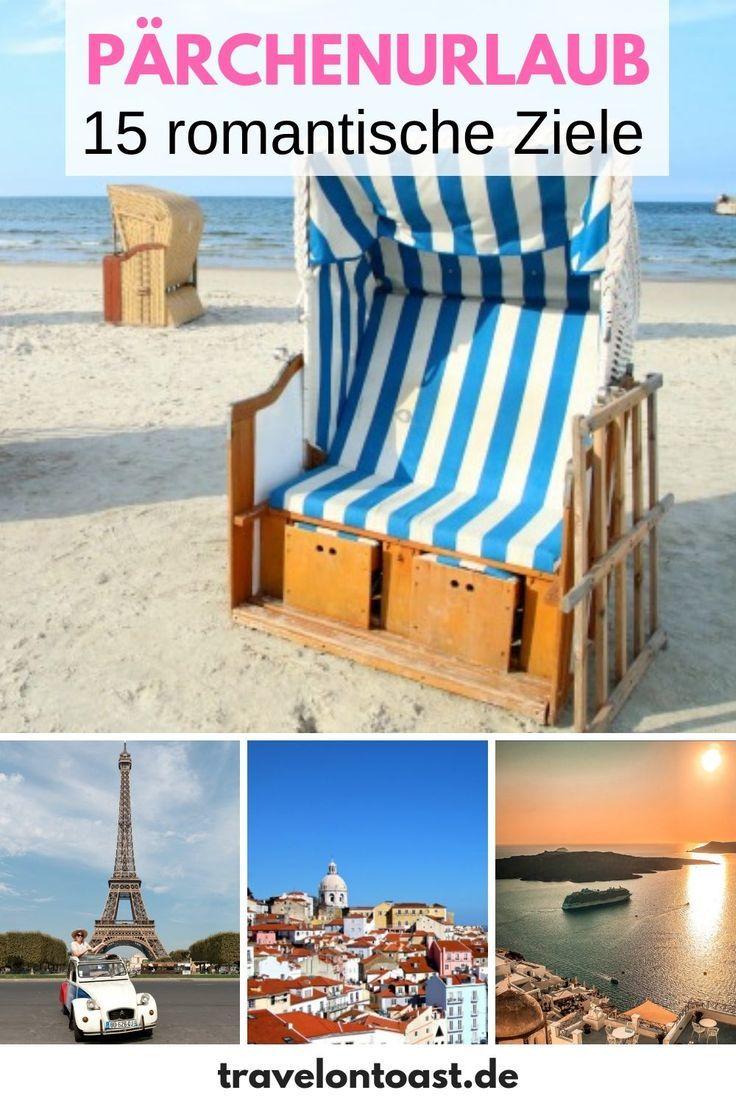 Urlaub Zu Zweit 15 Romantische Reiseziele Fur Paare Plus Spartipps Travel On Toast Reiseziele Reisen Urlaub