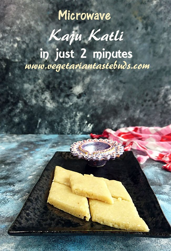 Microwave Kaju Katli Recipe In 2 Minutes Quick Kaju Katli Without Sugar Syrup Vegetarian Tastebuds Recipe Indian Food Recipes Vegetarian Microwave Recipes Recipes