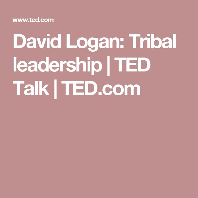 David Logan: Tribal leadership | TED Talk | TED.com