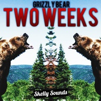 $$$ CAVEMAN SEX BASE #WHATDIRT $$$ Grizzly Bear - Two Weeks (Skelly Remix) by Skelly Sounds on SoundCloud