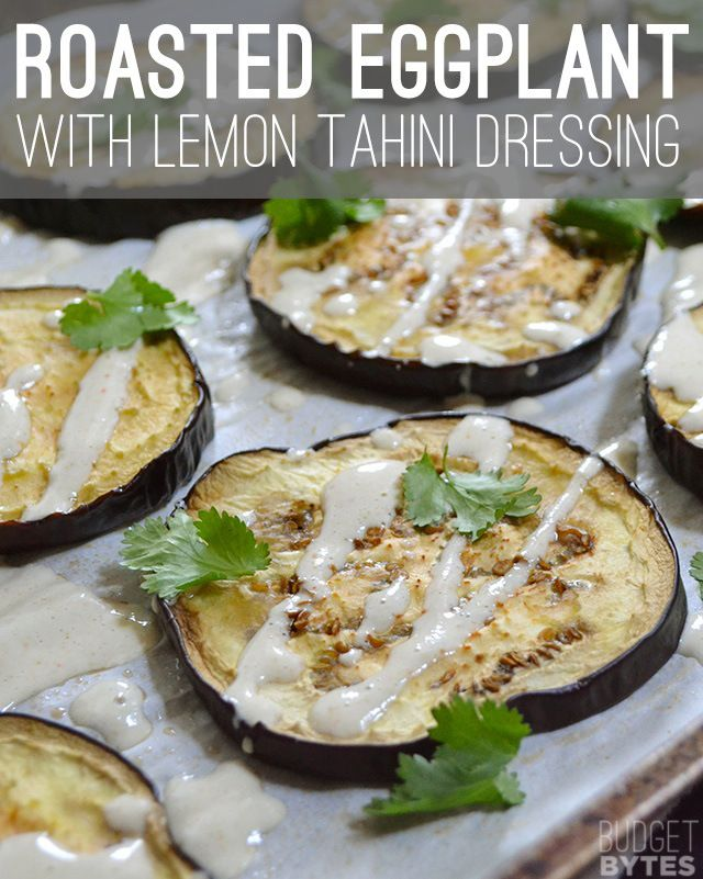 Love everything about this Roasted Eggplant with Lemon Tahini Dressing from Budget Bytes!