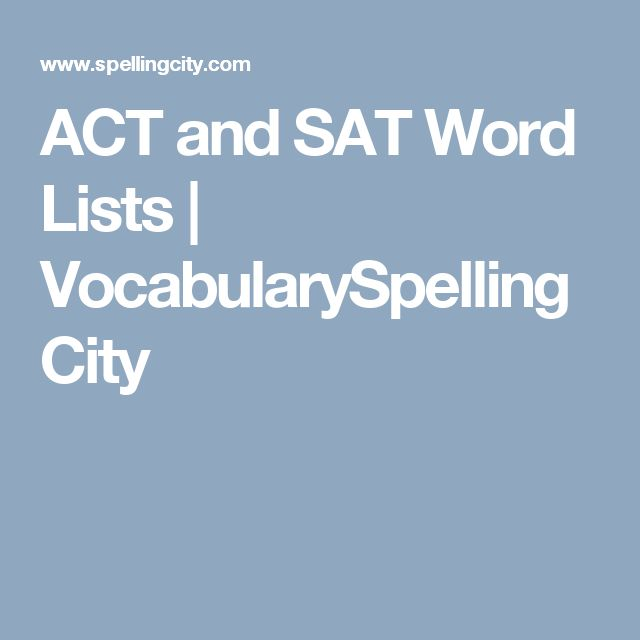 ACT and SAT Word Lists | VocabularySpellingCity