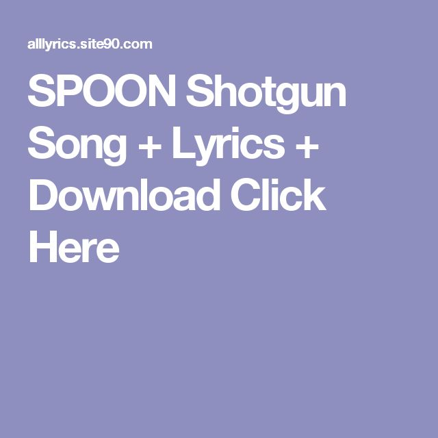 SPOON Shotgun Song + Lyrics + Download  Click Here