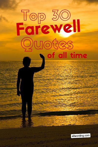 Top 30 Farewell Quotes of All Time | farewell | Pinterest ...