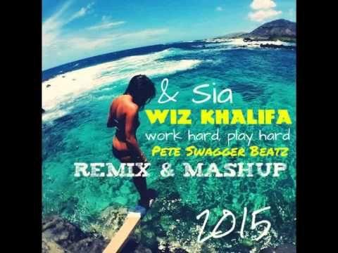 Wiz Khalifa & Sia Play Hard, Work Hard Titanium ( Pete Swagger Beatz Remix & Mashup ) - YouTube