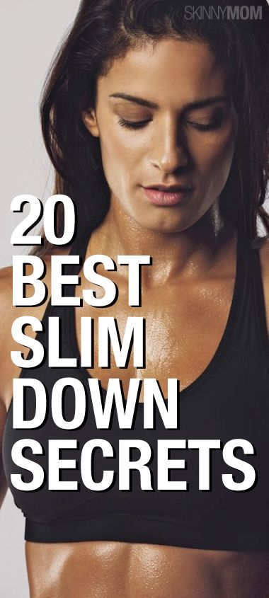 20 Best slim down secrets