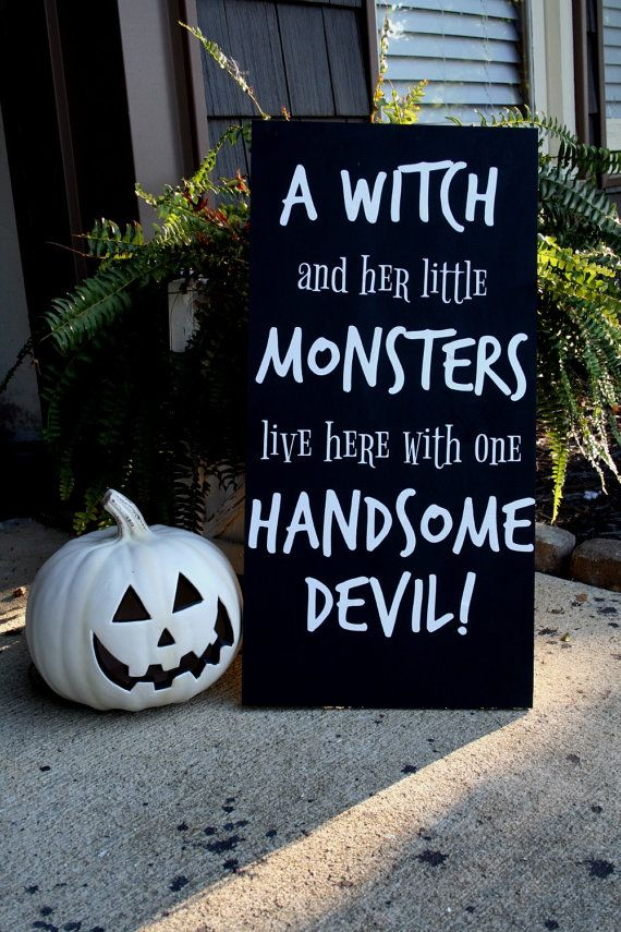 A witch and her little monsters live here with one handsome devil Halloween Sign…
