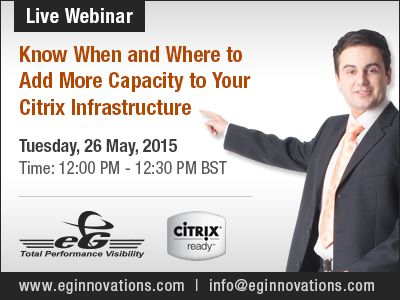 Upcoming Live Webinars: Know When and Where to Add More Capacity to Your Citrix Infrastructure