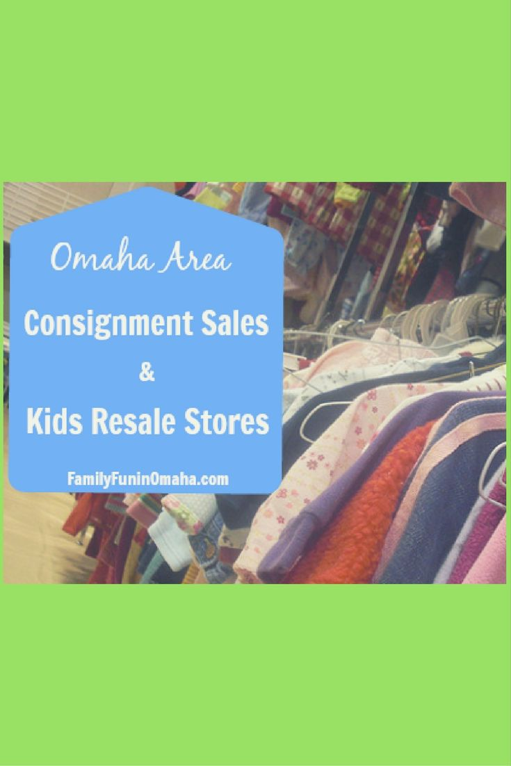 Omaha Area Consignment Sales & Kids Resale Stores