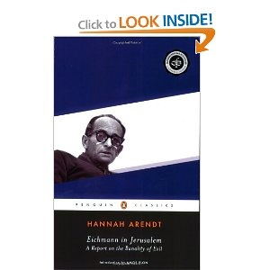 """Eichmann in Jerusalem by Hannah Ardent.  Famous quote on the """"banality of evil"""". Great read.  Hannah Ardent was a good philosopher."""