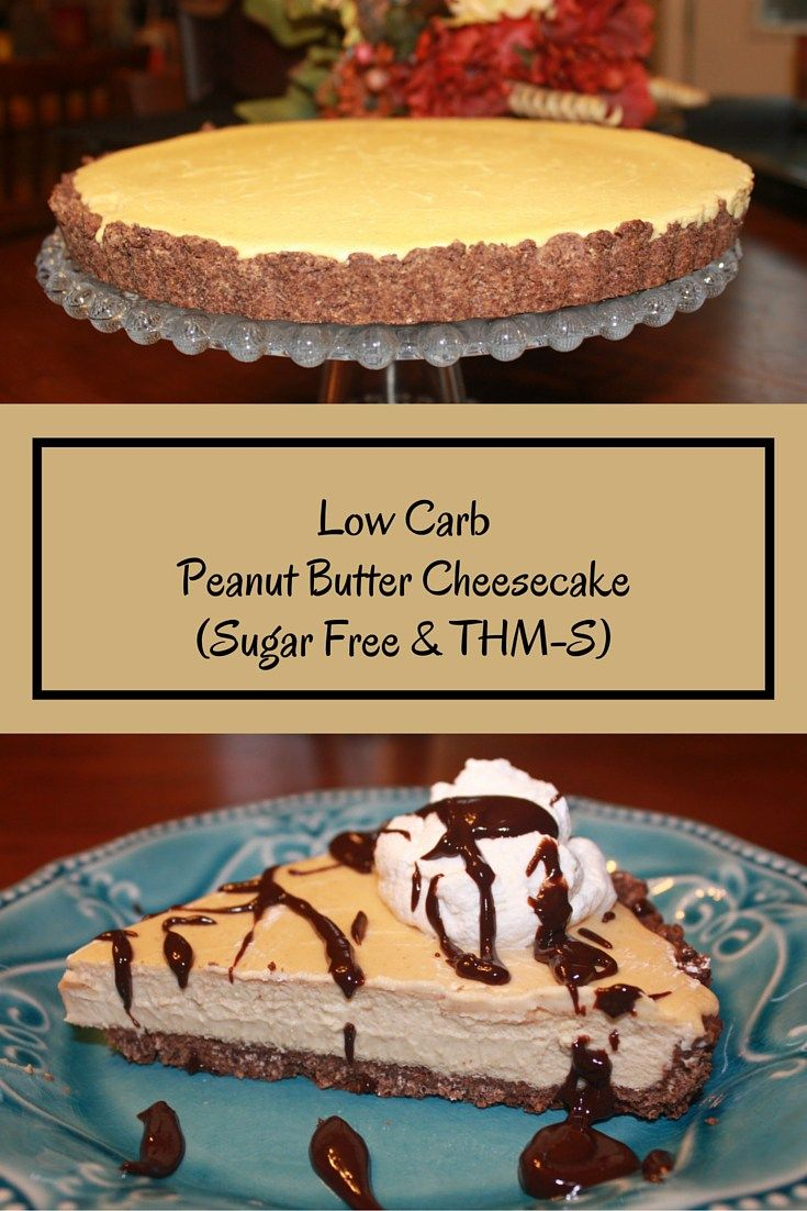 Peanut Butter Cheesecake (Low Carb, Sugar Free, Gluten Free, THM S)
