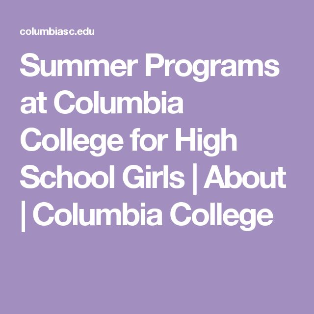 Summer Programs at Columbia College for High School Girls | About | Columbia College