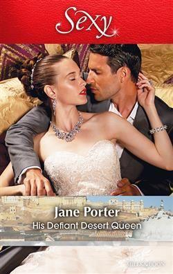 Mills & Boon™: His Defiant Desert Queen by Jane Porter