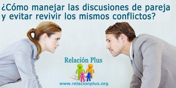 ¿Cómo manejar las peleas de pareja y evitar revivir los mismos conflictos?