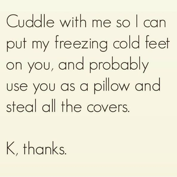 This is your romance strategy and you are NOT ashamed.   30 Things Girls Who Are Always Cold Understand