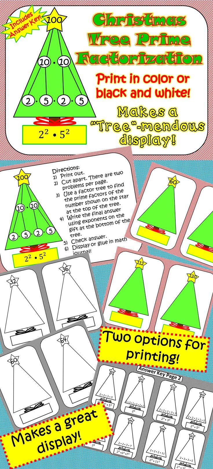 "Makes a ""Tree""-mendous display! Students determine the prime factorization of a number and have to write their answer using exponents. Can  be used as a fast finisher activity or ""Ticket out the Door""! Two printing options! Print in color or black and white."