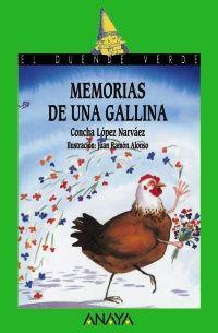 Memorias de una gallina / Concha López Narváez Anaya, 2003