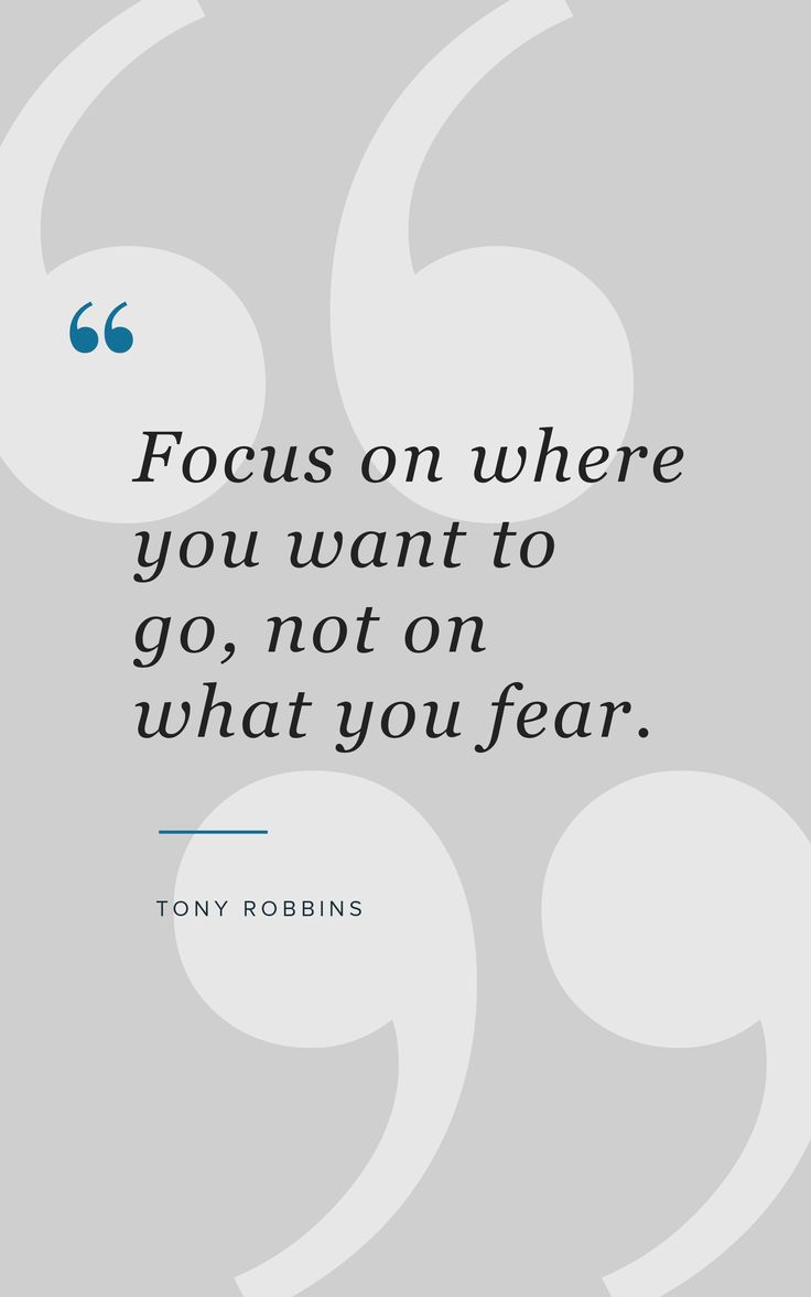 "Latest Tony Robbins Inspirational Quote | ""Focus on where you want to go, not on what you fear."" 10"
