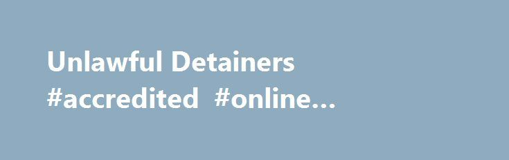 Unlawful Detainers #accredited #online #universities http://laws.nef2.com/2017/05/20/unlawful-detainers-accredited-online-universities/  #eviction law # Southern California Eviction Law Firm Eviction Group, A Professional Law Corporation is a California based law firm focused on Residential and Commercial Unlawful Detainers. We provide services throughout Southern California including Los Angeles, Orange, Riverside, San Bernardino and San Diego Counties. Our dedicated and knowledgeable staff…