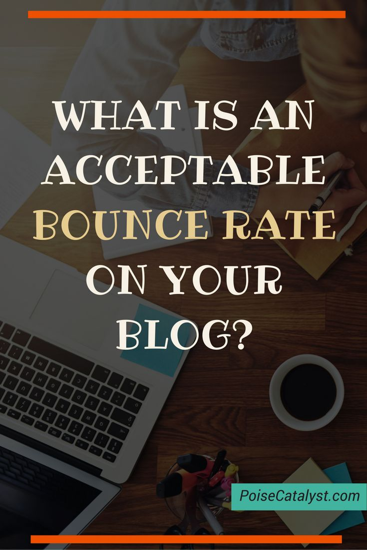 What is an acceptable blog bounce rate? Click through to find out!