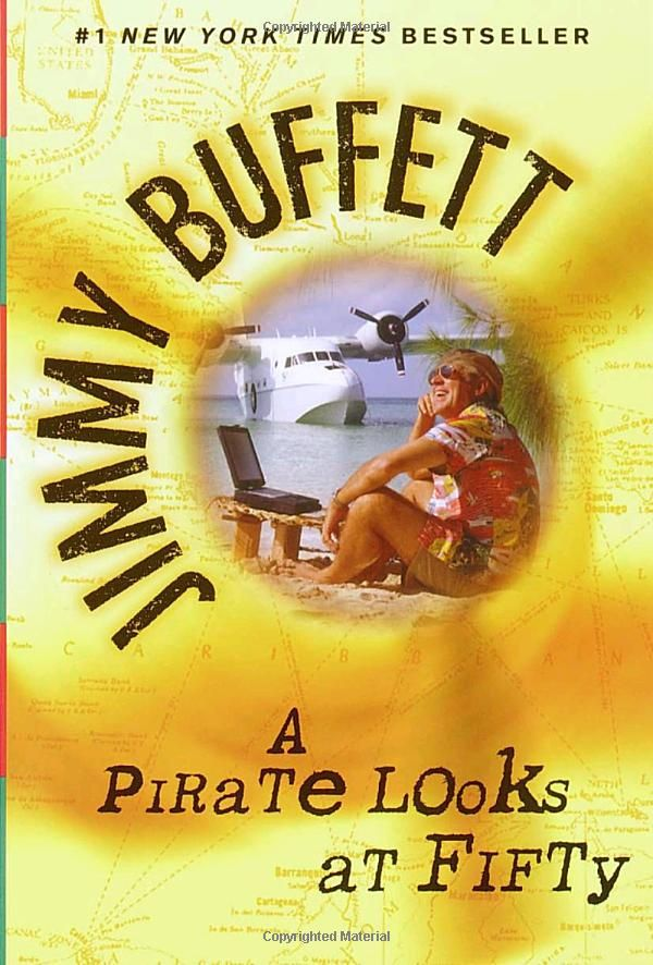 Amazon.com: A Pirate Looks at Fifty (9780449005866): Jimmy Buffett: Books