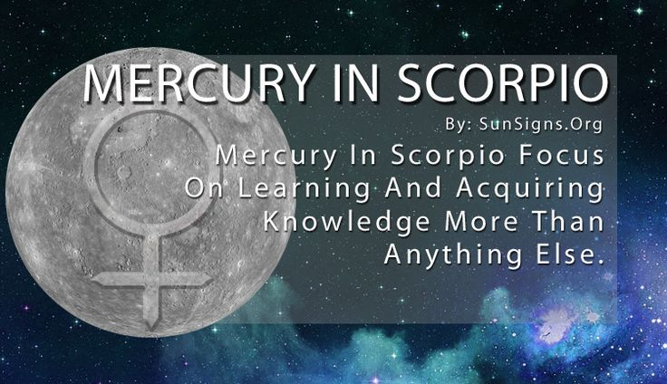 There is no more intuitive zodiac sign in astrology than Scorpio, for their ability to observe and instantly know what's happening around them is unmatched. So with Mercury in Scorpio, their big thing is acquiring knowledge. But not just facts and figures – they are looking to get to the center of everything.