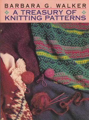 A Second Treasury Of Knitting Patterns : A Treasury of Knitting Patterns by Barbara G. Walker,http://www.amazon.com/dp...