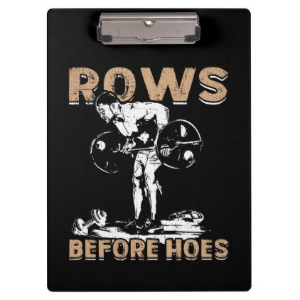 Bodybuilding Humor - Rows Before Hoes - Novelty Clipboard - humor funny fun humour humorous gift idea